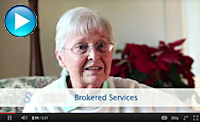 CLICK HERE to watch video on brokered services